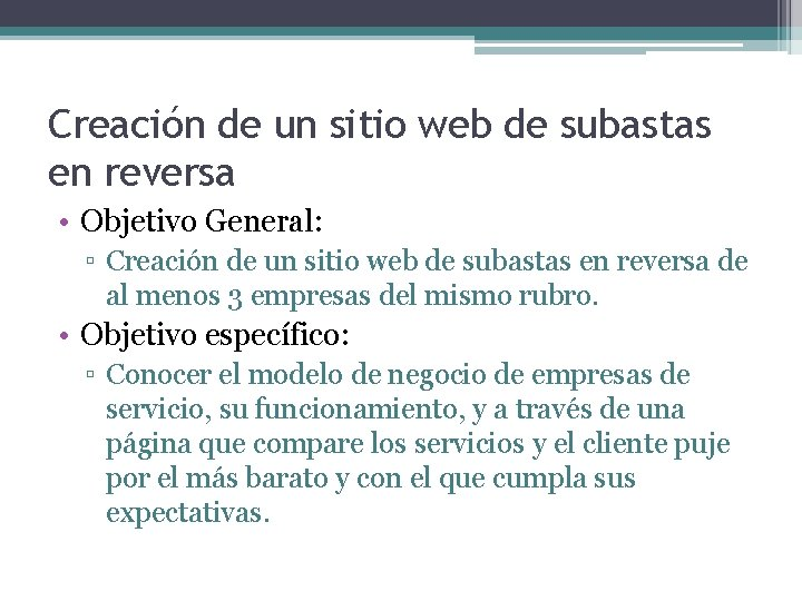Creación de un sitio web de subastas en reversa • Objetivo General: ▫ Creación
