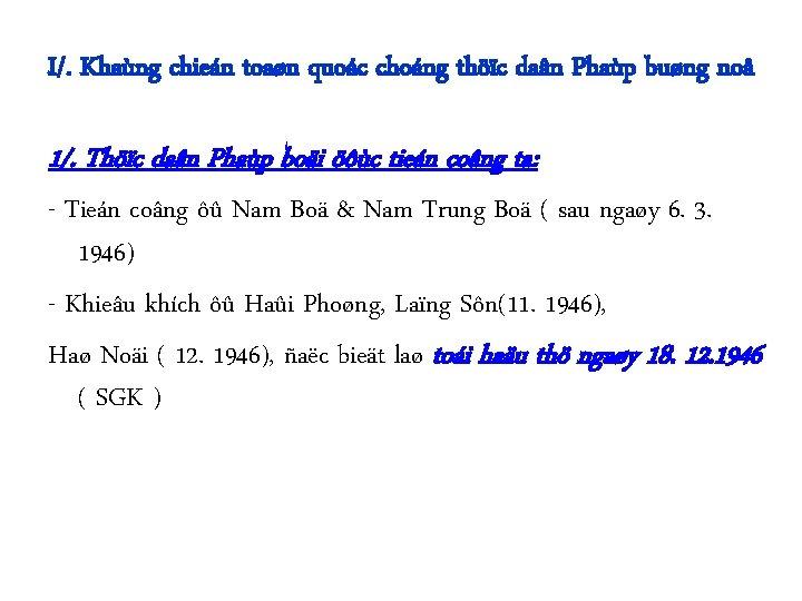 I/. Khaùng chieán toaøn quoác choáng thöïc daân Phaùp buøng noå 1/. Thöïc daân
