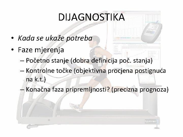 DIJAGNOSTIKA • Kada se ukaže potreba • Faze mjerenja – Početno stanje (dobra definicija