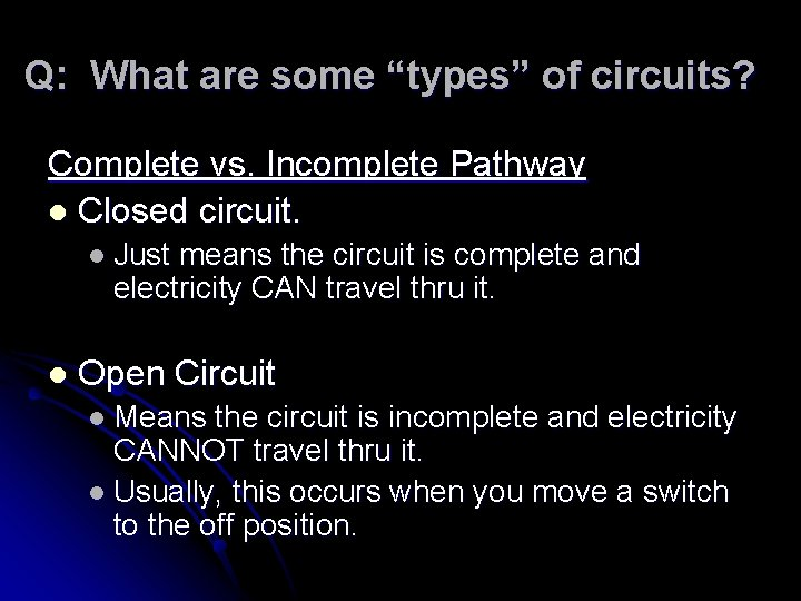 """Q: What are some """"types"""" of circuits? Complete vs. Incomplete Pathway l Closed circuit."""