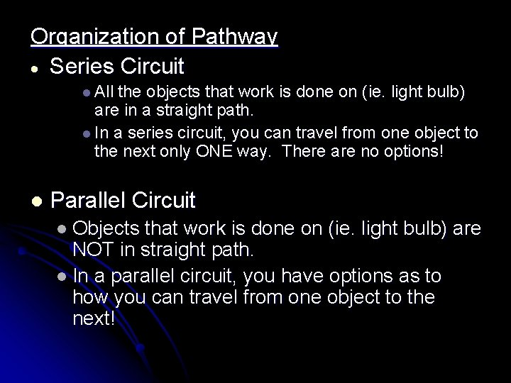 Organization of Pathway Series Circuit l All the objects that work is done on