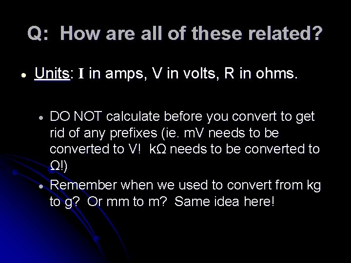 Q: How are all of these related? Units: I in amps, V in volts,