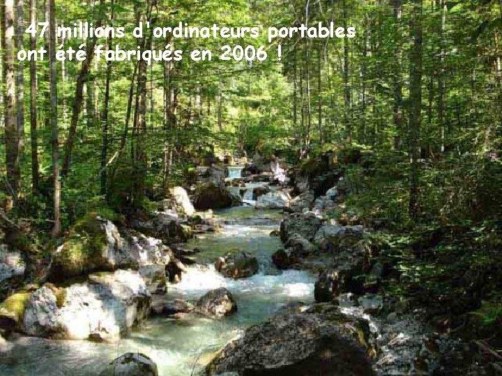 47 millions d'ordinateurs portables ont été fabriqués en 2006 !