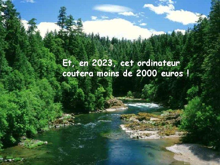 Et, en 2023, cet ordinateur coutera moins de 2000 euros !