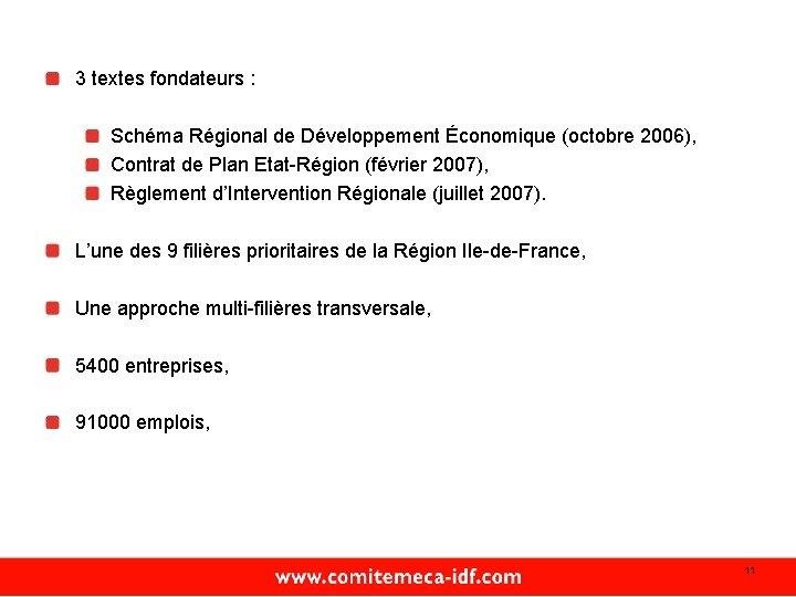 3 textes fondateurs : Schéma Régional de Développement Économique (octobre 2006), Contrat de Plan