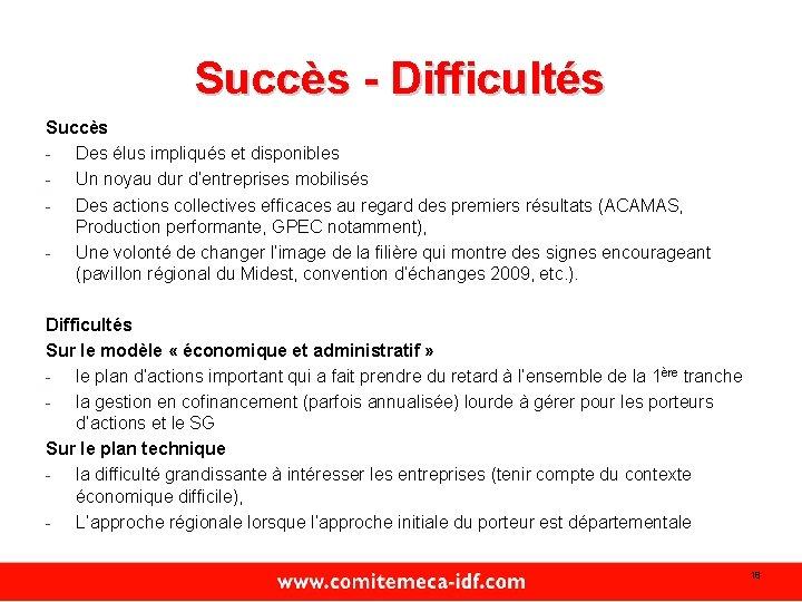 Succès - Difficultés Succès - Des élus impliqués et disponibles - Un noyau dur