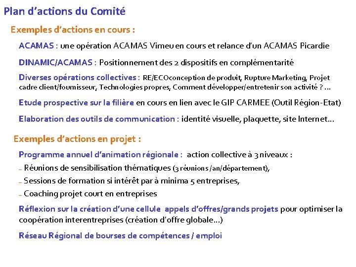 Plan d'actions du Comité Exemples d'actions en cours : ACAMAS : une opération ACAMAS