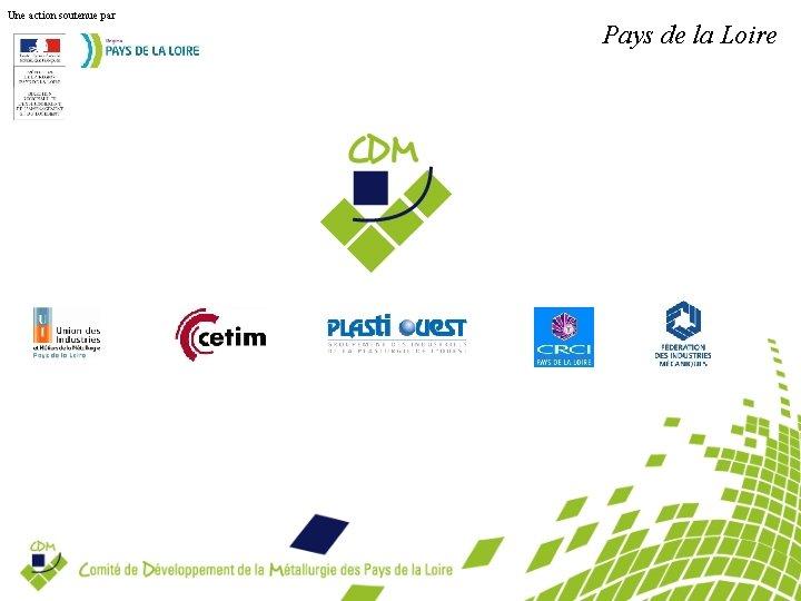 Une action soutenue par Pays de la Loire
