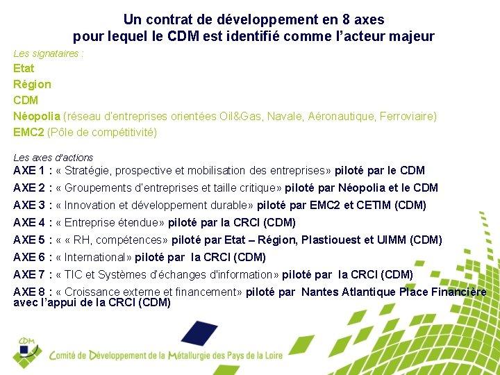 Un contrat de développement en 8 axes pour lequel le CDM est identifié comme