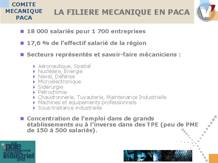 COMITE MECANIQUE PACA LA FILIERE MECANIQUE EN PACA n 18 000 salariés pour 1