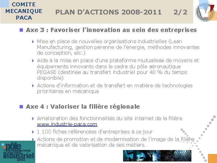 COMITE MECANIQUE PACA PLAN D'ACTIONS 2008 -2011 2/2 n Axe 3 : Favoriser l'innovation