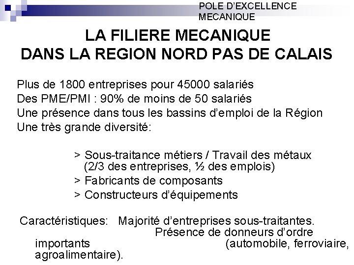 POLE D'EXCELLENCE MECANIQUE LA FILIERE MECANIQUE DANS LA REGION NORD PAS DE CALAIS Plus