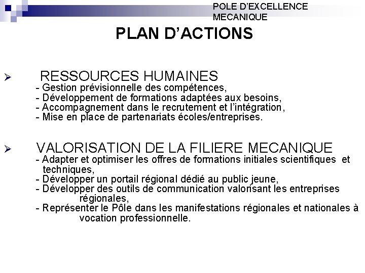POLE D'EXCELLENCE MECANIQUE PLAN D'ACTIONS Ø RESSOURCES HUMAINES Ø VALORISATION DE LA FILIERE MECANIQUE