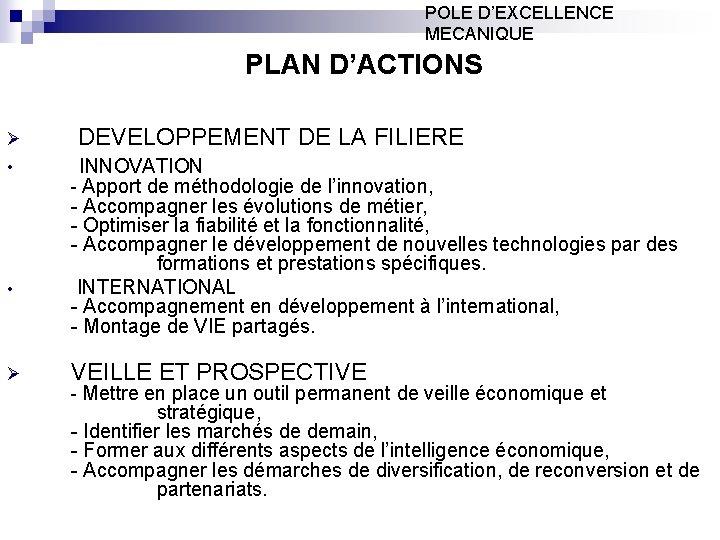 POLE D'EXCELLENCE MECANIQUE PLAN D'ACTIONS Ø DEVELOPPEMENT DE LA FILIERE • INNOVATION - Apport