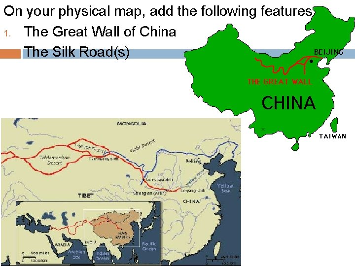 On your physical map, add the following features: 1. The Great Wall of China
