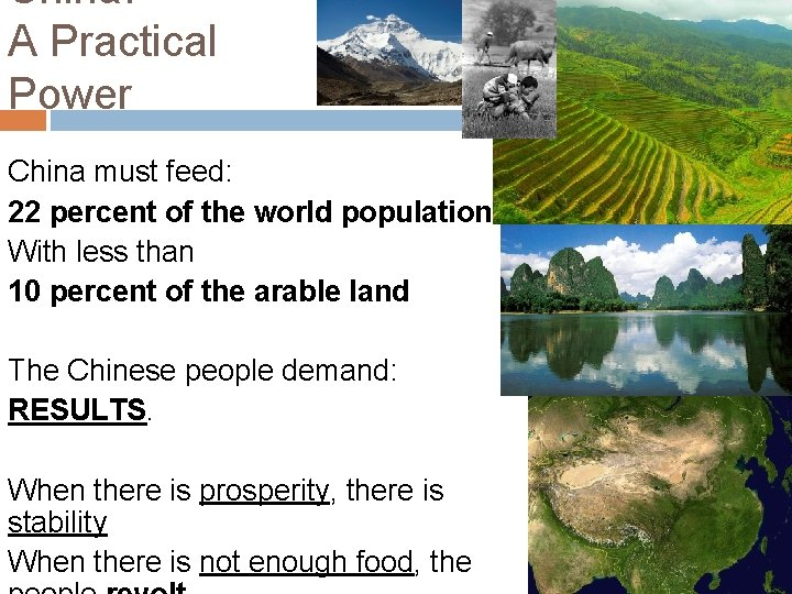 China: A Practical Power China must feed: 22 percent of the world population With