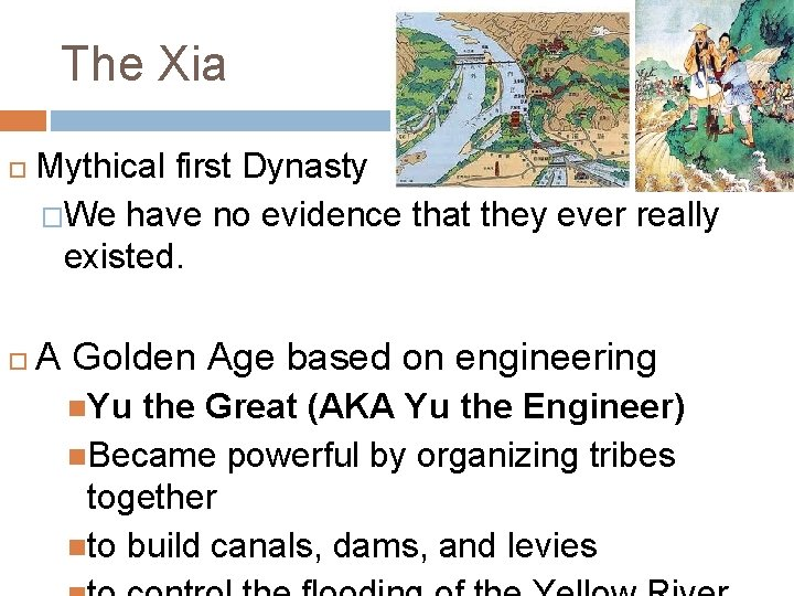 The Xia Mythical first Dynasty �We have no evidence that they ever really existed.
