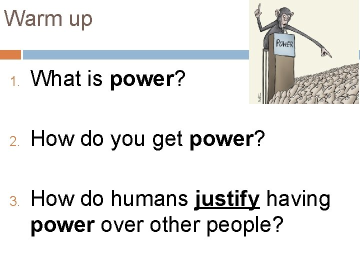 Warm up 1. What is power? 2. How do you get power? 3. How