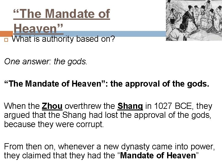 """""""The Mandate of Heaven"""" What is authority based on? One answer: the gods. """"The"""