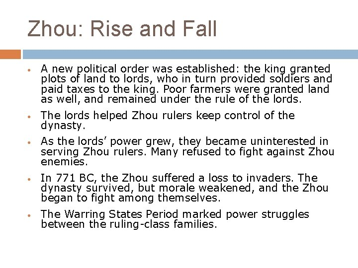 Zhou: Rise and Fall • • • A new political order was established: the