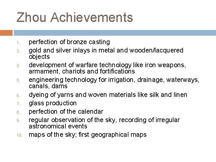 Zhou Achievements 1. 2. 3. 5. 6. 7. 8. 9. 10. perfection of bronze