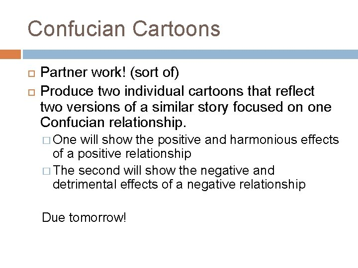 Confucian Cartoons Partner work! (sort of) Produce two individual cartoons that reflect two versions