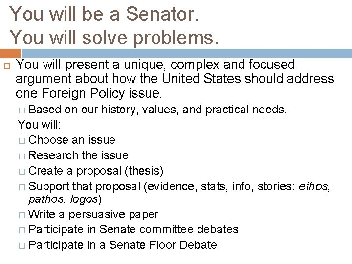 You will be a Senator. You will solve problems. You will present a unique,