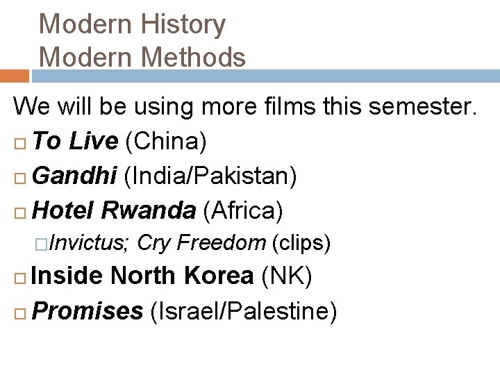 Modern History Modern Methods We will be using more films this semester. To Live