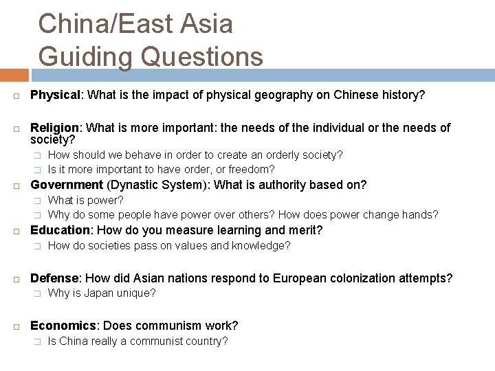 China/East Asia Guiding Questions Physical: What is the impact of physical geography on Chinese
