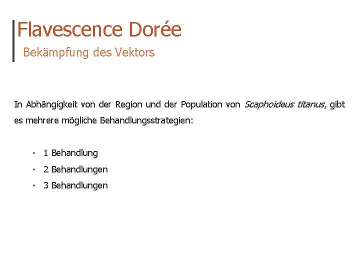 Flavescence Dorée Bekämpfung des Vektors In Abhängigkeit von der Region und der Population von