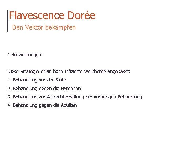Flavescence Dorée Den Vektor bekämpfen 4 Behandlungen: Diese Strategie ist an hoch infizierte Weinberge