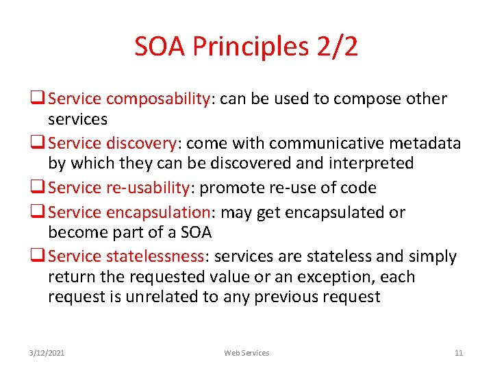 SOA Principles 2/2 q Service composability: can be used to compose other services q