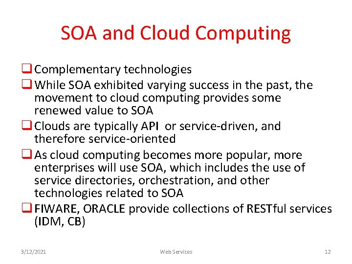 SOA and Cloud Computing q Complementary technologies q While SOA exhibited varying success in