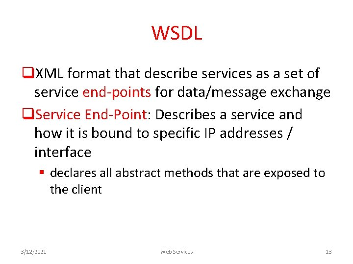 WSDL q. XML format that describe services as a set of service end-points for
