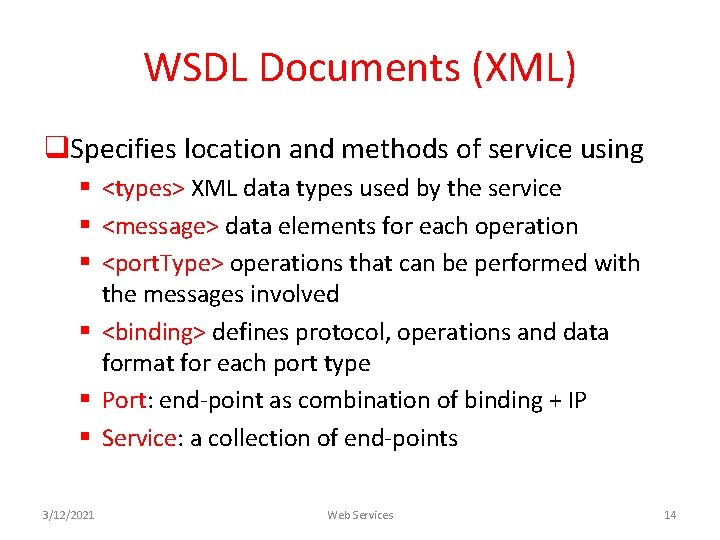 WSDL Documents (XML) q. Specifies location and methods of service using § <types> XML