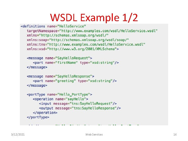 WSDL Example 1/2 3/12/2021 Web Services 16