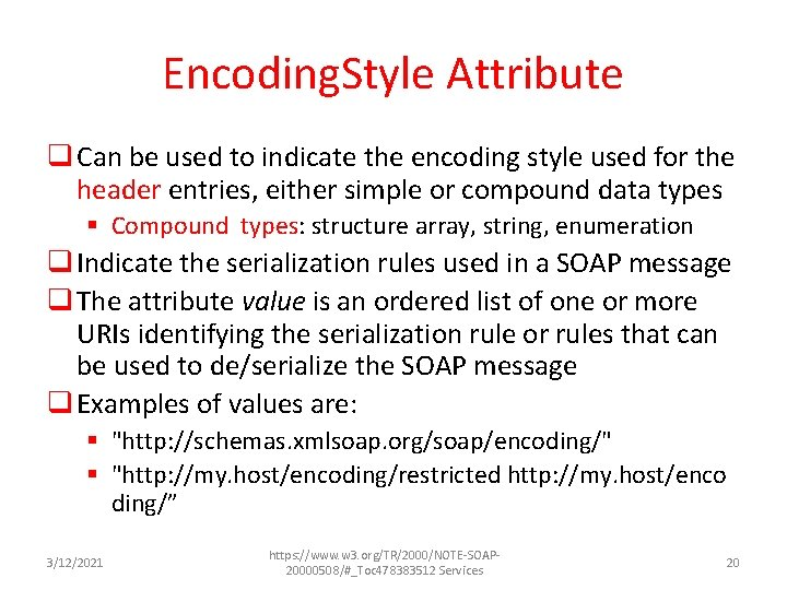 Encoding. Style Attribute q Can be used to indicate the encoding style used for