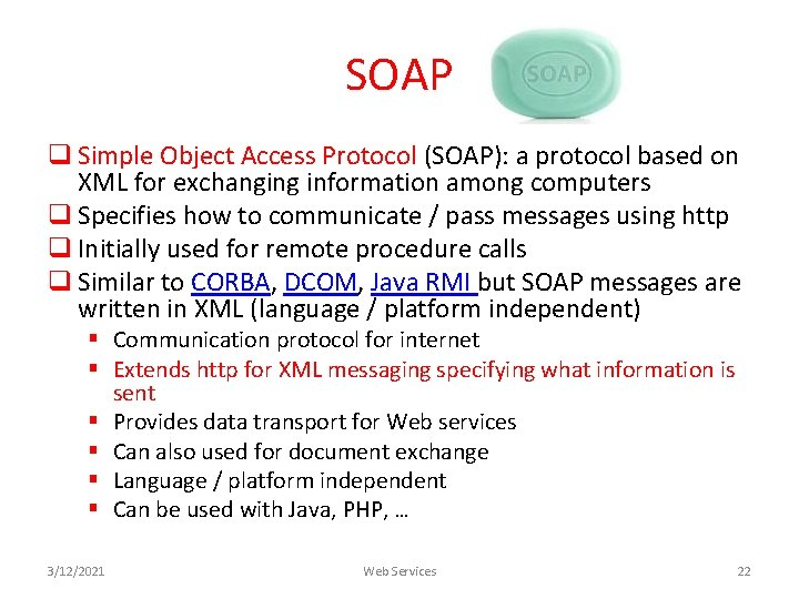 SOAP q Simple Object Access Protocol (SOAP): a protocol based on XML for exchanging