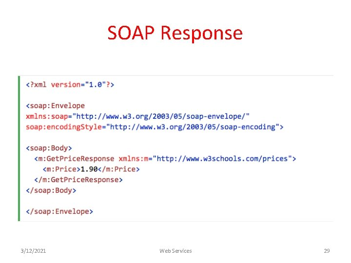 SOAP Response 3/12/2021 Web Services 29