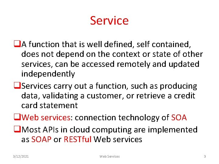 Service q. A function that is well defined, self contained, does not depend on