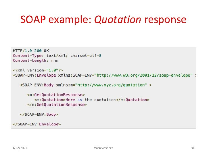 SOAP example: Quotation response 3/12/2021 Web Services 31
