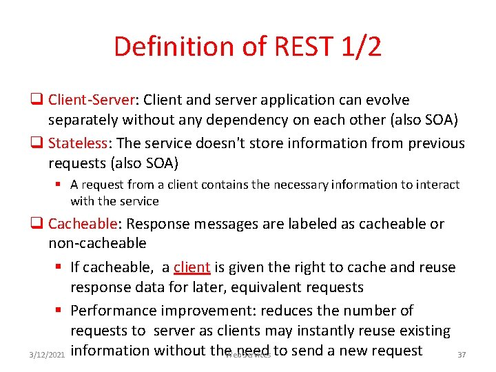 Definition of REST 1/2 q Client-Server: Client and server application can evolve separately without