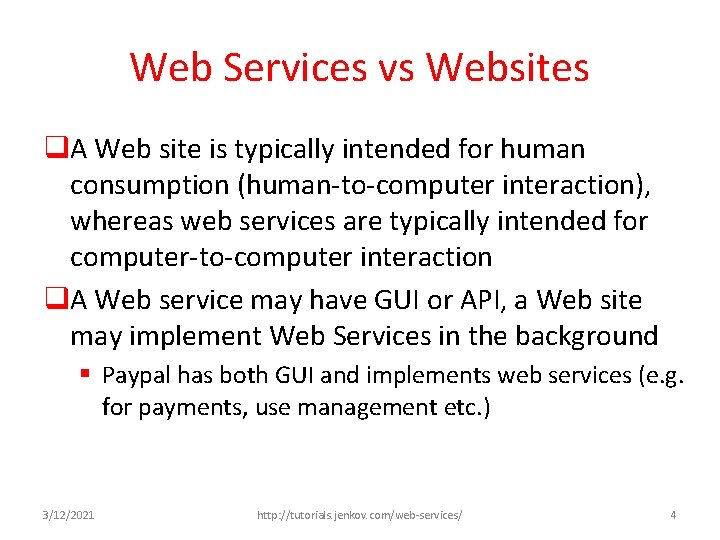 Web Services vs Websites q. A Web site is typically intended for human consumption