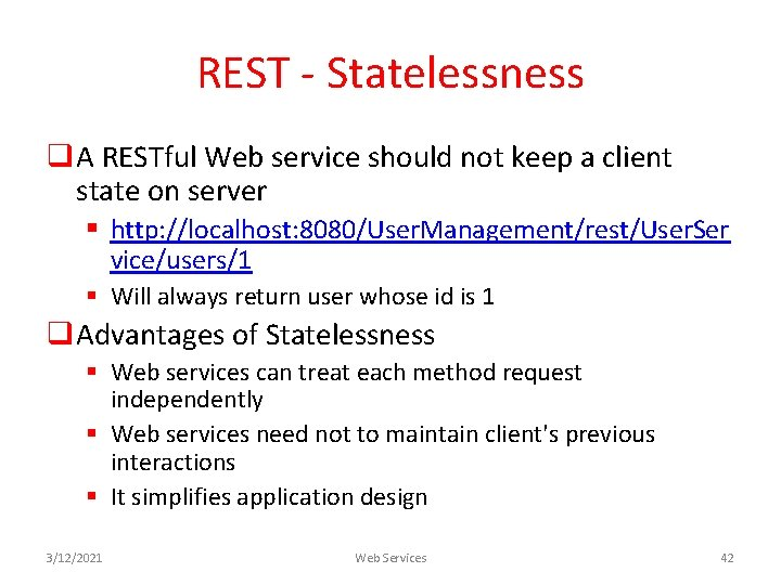 REST - Statelessness q. A RESTful Web service should not keep a client state