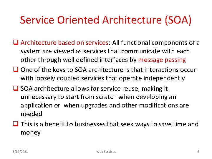Service Oriented Architecture (SOA) q Architecture based on services: All functional components of a