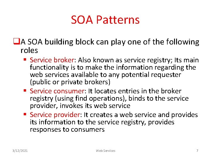 SOA Patterns q. A SOA building block can play one of the following roles