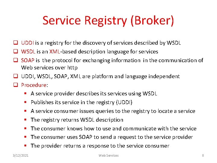 Service Registry (Broker) q UDDI is a registry for the discovery of services described
