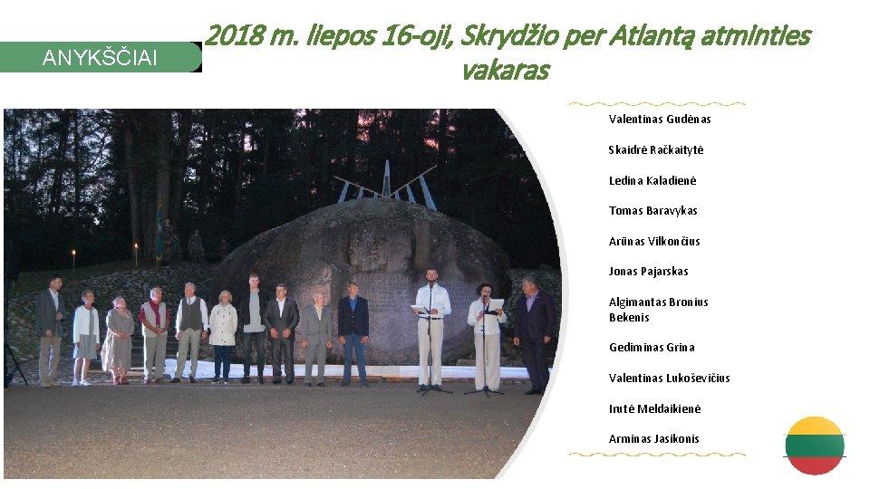 ANYKŠČIAI 2018 m. liepos 16 -oji, Skrydžio per Atlantą atminties vakaras Valentinas Gudėnas Skaidrė