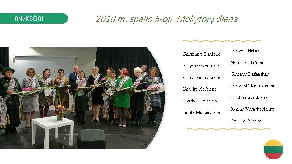 2018 m. spalio 5 -oji, Mokytojų diena Skirmantė Banienė Elvyra Grybulienė Ona Jakimavičienė Skaidrė