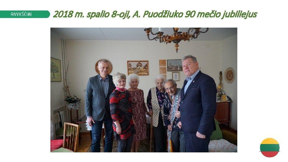 2018 m. spalio 8 -oji, A. Puodžiuko 90 mečio jubiliejus